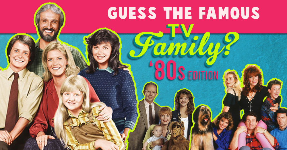 Guess The Famous TV Family '80s Edition?